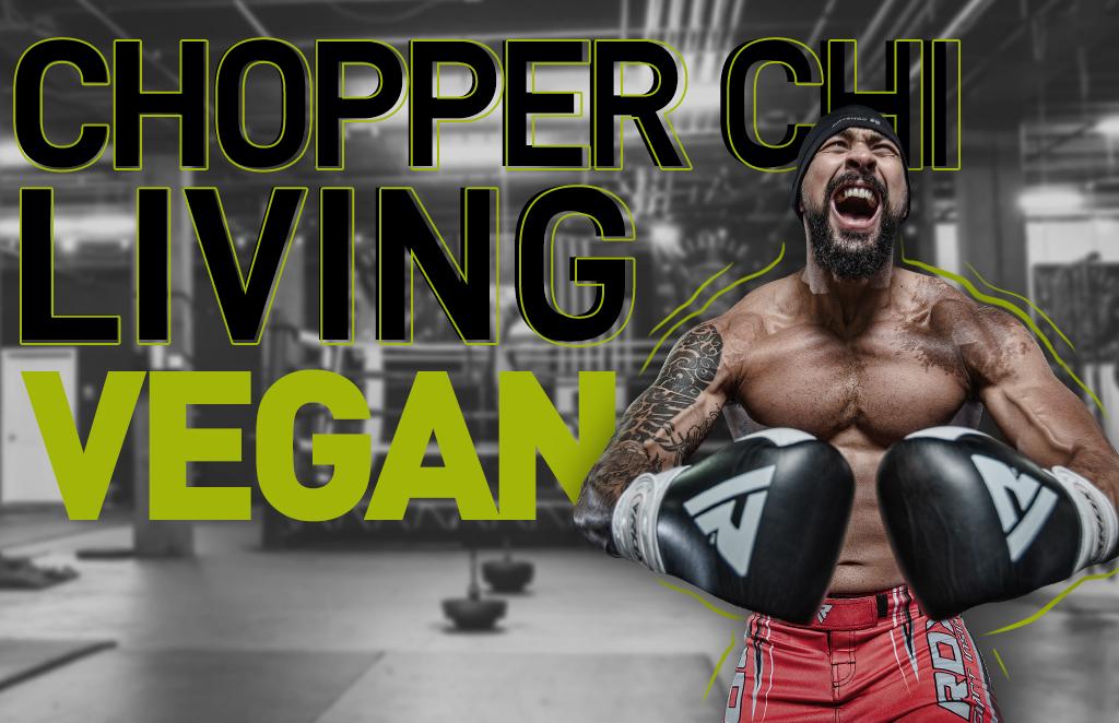 Chopper Chi- Living Vegan
